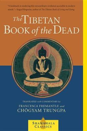 The Tibetan Book of the Dead: The Great Liberation Through Hearing In The Bardo - Shambhala Classics (Paperback)