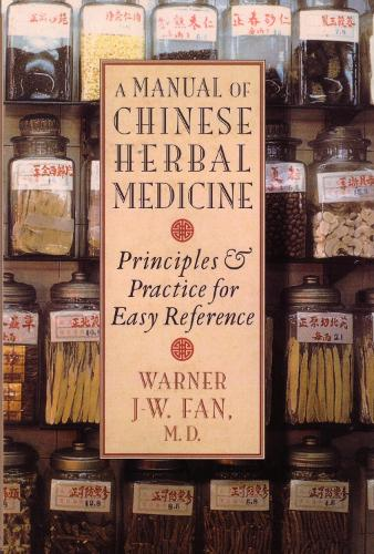 Manual Of Chinese Herbal Medicine (Paperback)