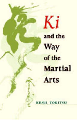 Ki and the Way of the Martial Arts (Paperback)