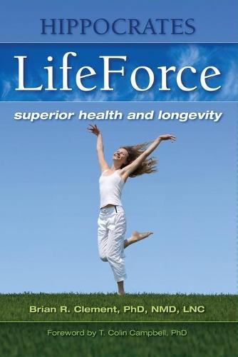 Hippocrates Lifeforce: Superior Health and Longevity (Paperback)