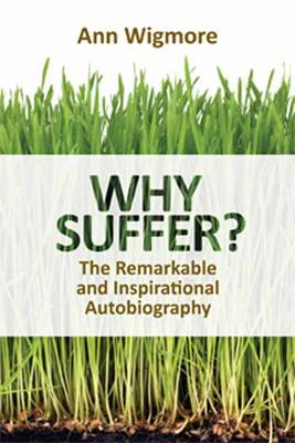 Why Suffer?: How I Overcame Illness and Pain Naturally (Paperback)