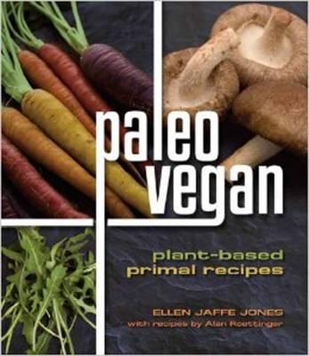 Paleo Vegan: Plant-Based Primal Recipes (Paperback)