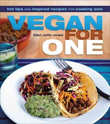 Vegan For One: Hot Tips and Inspired Recipes for Cooking Solo (Paperback)