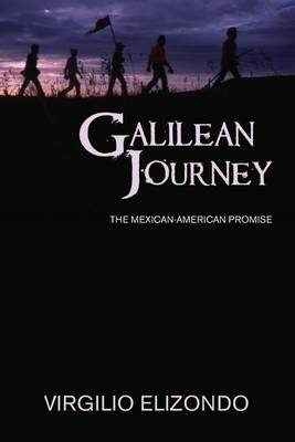 Galilean Journey: Mexican-American Promise (Paperback)