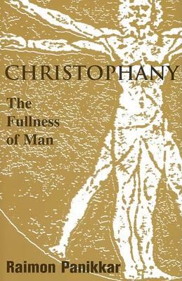 Christophany: The Fullness of Man (Paperback)