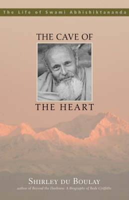 The Cave of the Heart: The Life of Swami Abhishiktananda (Paperback)