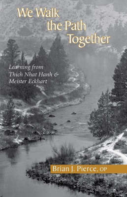 We Walk the Path Together: Leaning from Thich Nhat Hanh and Meister Eckhart (Paperback)