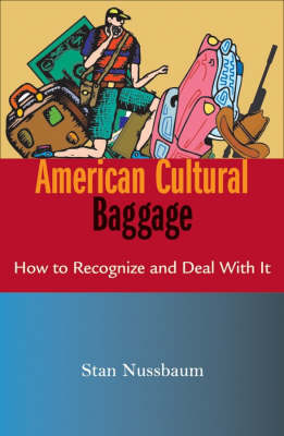 American Cultural Baggage: How to Recognise and Deal with it (Paperback)