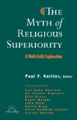 The Myth of Religious Superiorty: A Multi-faith Exploration (Paperback)