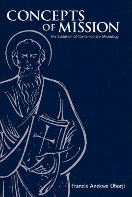 Concepts of Mission: The Evolution of Contemporary Missiology (Paperback)