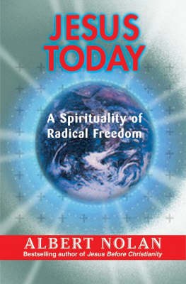 Jesus Today: A Spirituality of Radical Freedom (Paperback)