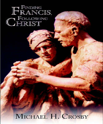 Finding Francis, Following Christ (Paperback)