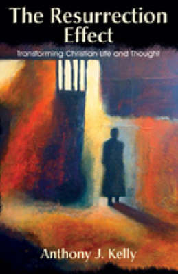 The Resurrection Effect: Transforming Christian Life and Thought (Paperback)
