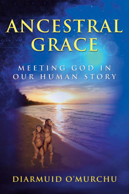 Ancestral Grace: Meeting God in Our Human Story (Paperback)