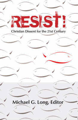 Resist!: Christian Dissent for the 21st Century (Paperback)