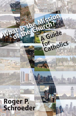 What is the Mission of the Church?: A Guide for Catholics (Paperback)