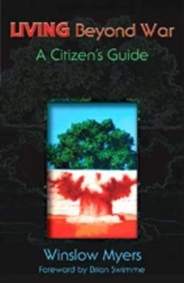 Living Beyond War: A Citizen's Guide (Paperback)