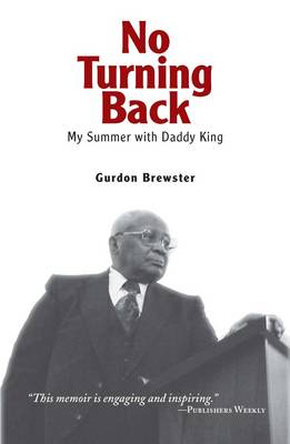 No Turning Back: My Summer with Daddy King (Paperback)