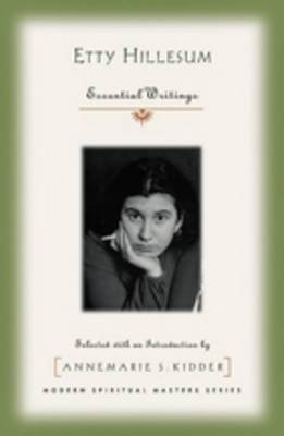 Etty Hillesum: Essential Writings - Modern Spiritual Masters (Paperback)