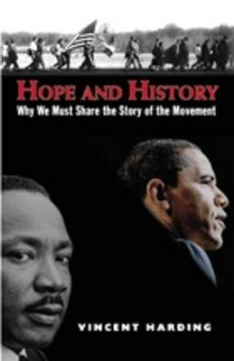 Hope and History: Why We Must Share the Story of the Movement (Paperback)
