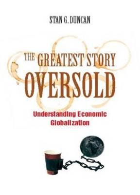 The Greatest Story Oversold: Understanding Economic Globalisation (Paperback)