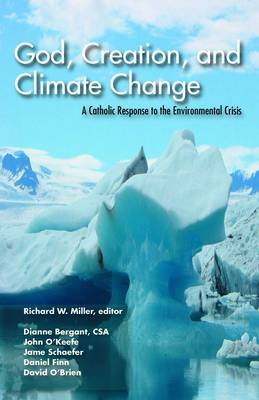 God, Creation and Climate Change: A Catholic Response to the Environmental Crisis (Paperback)