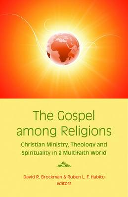 The Gospel Among Nations: Christian Ministry, Theology and Spirituality in a Multifaith World (Paperback)