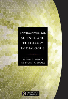 Environmental Science and Theology in Dialogue - Theology in dialogue (Paperback)