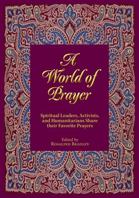 A World of Prayer: Religious Leaders, Activists, and Humanitarians Share Their Favorite Prayers (Hardback)