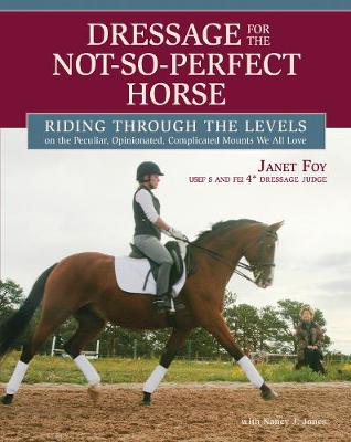 Dressage for the Not-so-perfect Horse: Riding Through the Levels (Hardback)