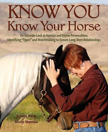Know You - Know Your Horse: An Intimate Look at Human and Horse Personalities (Paperback)