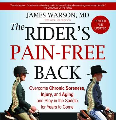 The Rider's Pain-Free Back: Overcome Chronic Soreness, Injury, and Aging and Stay in the Saddle for Years to Come (Paperback)