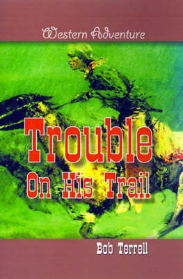 Trouble on His Trail (Paperback)
