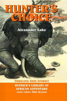 Hunter's Choice: Thrilling True Stories (Hardback)