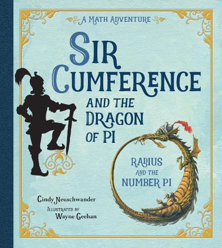 Sir Cumference and the Dragon of Pi - Sir Cumference (Paperback)