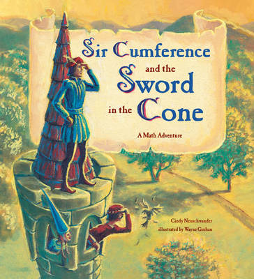 Sir Cumference And The Sword In The Cone (Paperback)