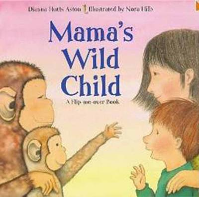 Mama's Wild Child/Papa's Wild Child: A Flip Me Over Book (Paperback)