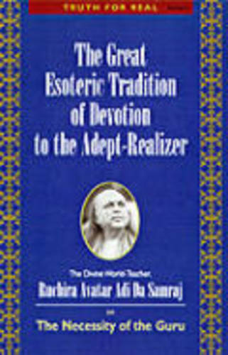 Great Esoteric Tradition of Devotionb to the Adep-Realizer: Truth for Real Series, Number 5 - Truth for Real Series No. 5 (Paperback)