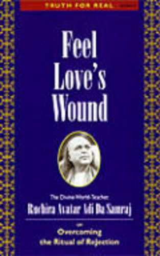 Feel Love's Wound: Truth for Real Series, Number 9 - Truth for Real Series No. 9 (Paperback)