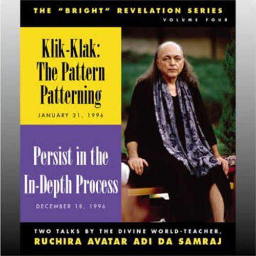 "Klik-Klak: the Pattern Patterning / Persist in the in-Depth Process: The ""Bright"" Revelation Series, Volume Four (CD-Audio)"