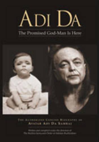 Adi Da: The Promised God-Man is Here (Paperback)