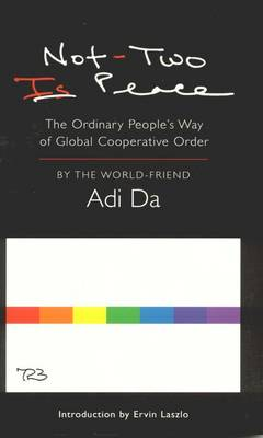 Not-Two is Peace: The Ordinary People's Way of Global Cooperative Order (Paperback)