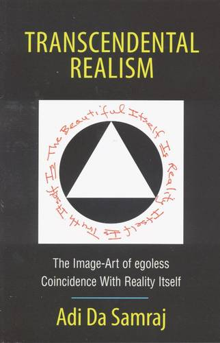 Transcendental Realism: The Image-Art of Egoless Coincidence with Reality Itself (Paperback)