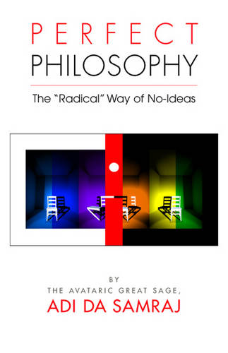 """Perfect Philosophy: The """"Radical"""" Way of No-Ideas  (Paperback)"""