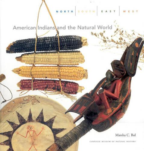 North, South, East, West: American Indians and the Natural World (Paperback)