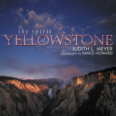 The Spirit of Yellowstone (Paperback)