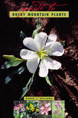 A Guide To Rocky Mountain Plants, Revised (Paperback)