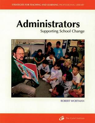 Administrators: Supporting School Change - Strategies for Teaching and Learning Professional Library (Paperback)