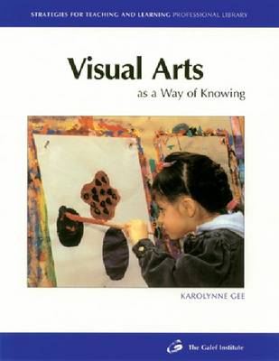 Visual Arts: As a Way of Knowing (Paperback)