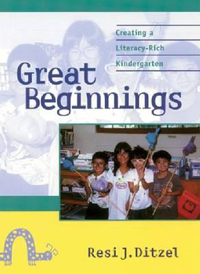 Great Beginnings: Creating a Literacy-rich Kindegarten Program (Paperback)